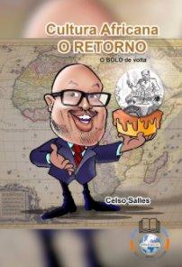 CELSO SALLES - Cultura Africana - O RETORNO - CAPA DURA book cover