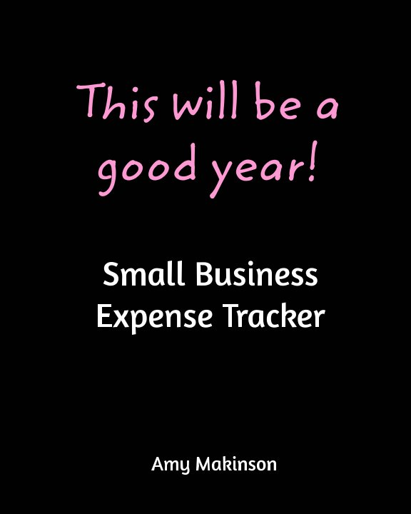 View Small Business Expense Tracker by Amy Makinson