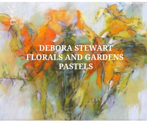 Debora Stewart Gardens and Flowers book cover