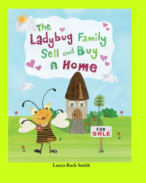 Ver The Ladybug Family Sell and Buy a Home por Laura Buck Smith