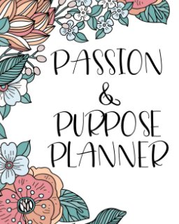 Passion and Purpose Planner book cover