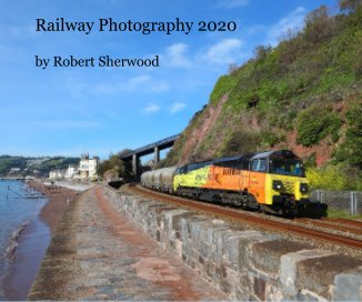 Railway Photography 2020 by Robert Sherwood book cover