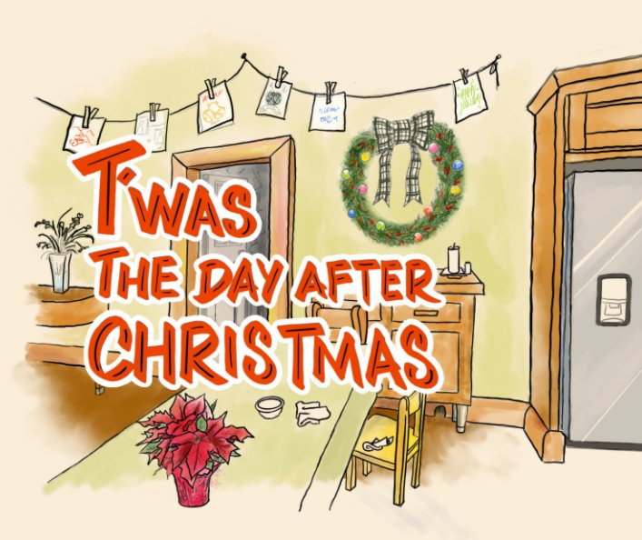 View T'was The Day After Christmas by Katie Kaiser, Damion Triplett