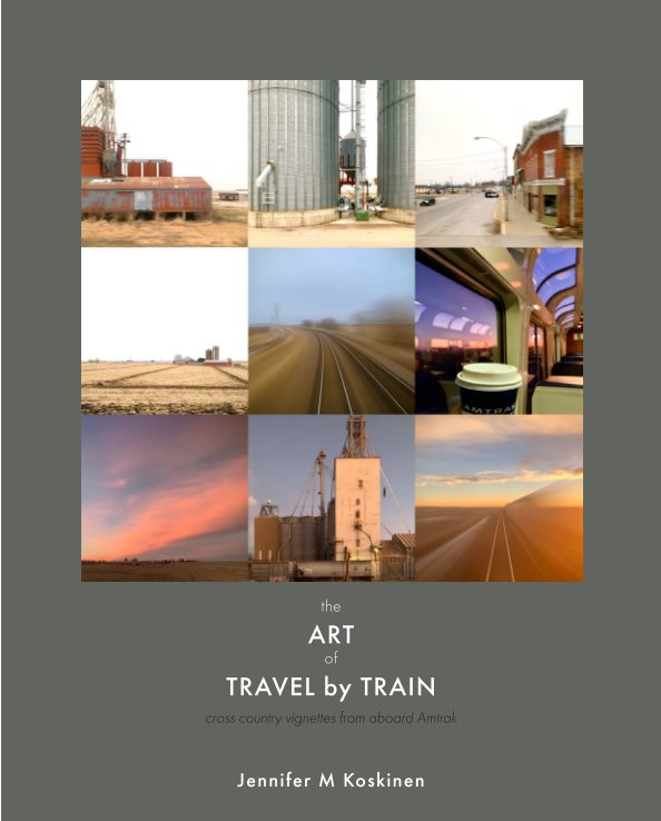 View Art of Travel by Train - Dustjacket by Jennifer Koskinen