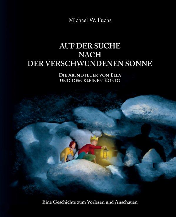 View Der kleine König by Michael W. Fuchs