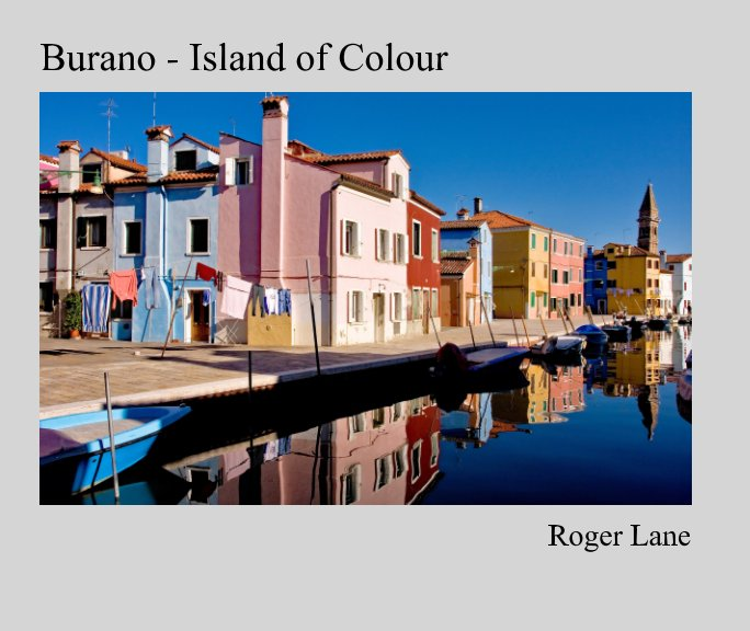 View Burano - Island of Colour by Roger Lane