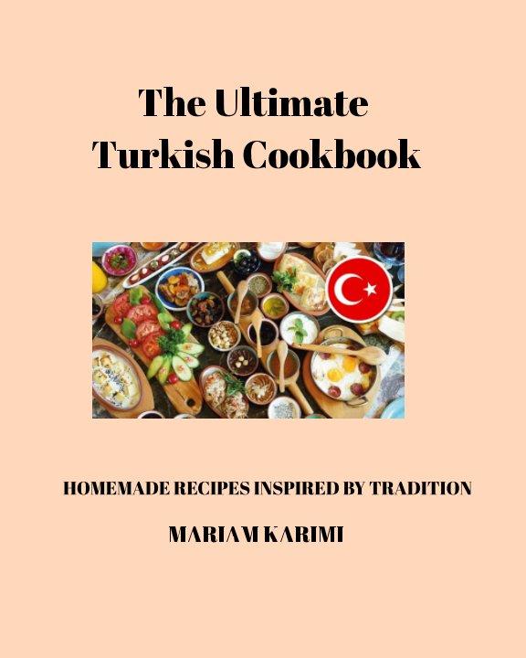 Visualizza The Ultimate Turkish Cookbook di Mariam Karimi