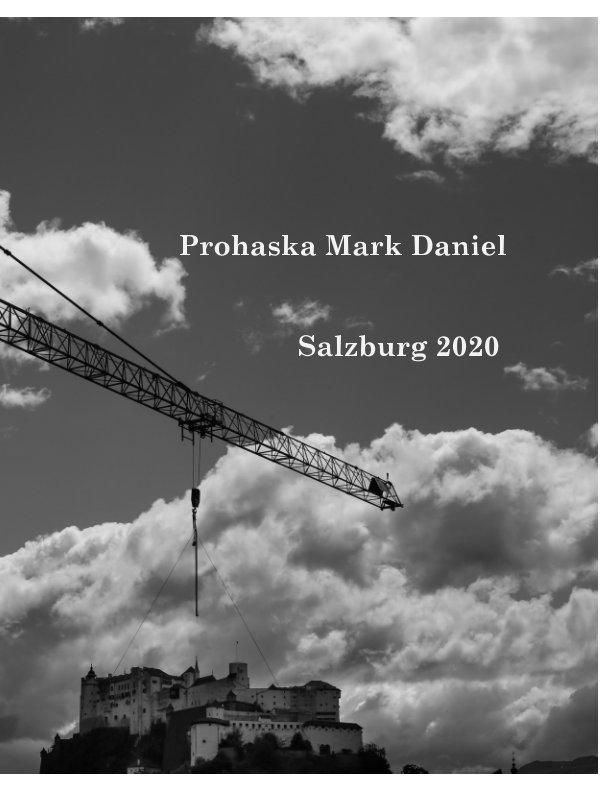 Salzburg 2020 nach Prohaska Mark Daniel anzeigen