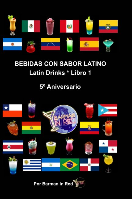 Bekijk BEBIDAS CON SABOR LATINO Latin Drinks * 5º Aniversario op Barman in Red