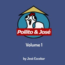 Pollito and Jose: Vol. 1 book cover
