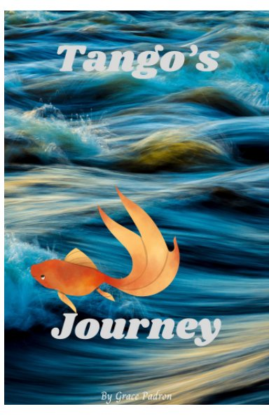 View Tango's Journey by Grace Padron