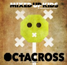 Mixed Up Kids- OCTACROSS book cover