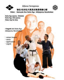 Hiden Matsuda Den Daito Ryu Aikijujutsu Renshinkan  秘伝•松田伝大東流合氣柔術練心館 I Segreti del Renshinkan book cover