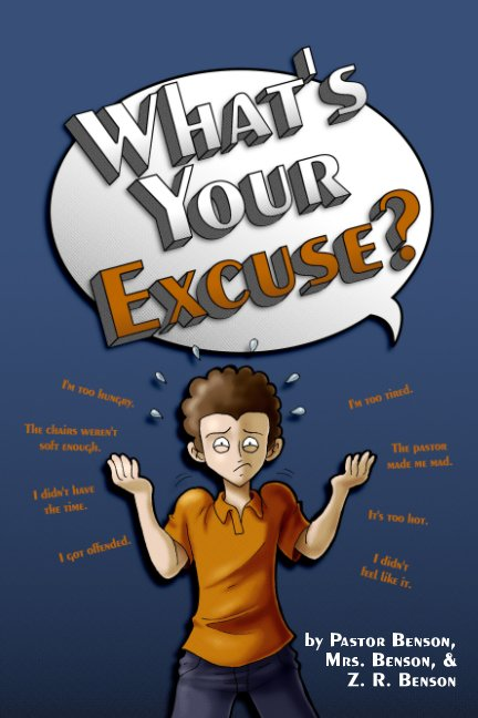 View What's Your Excuse? by Mr., Mrs. Benson; Z. R. Benson