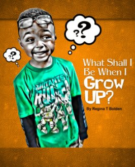 What Shall I Be When I grow Up book cover