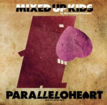 Mixed Up Kids- PARALLELOHEART book cover
