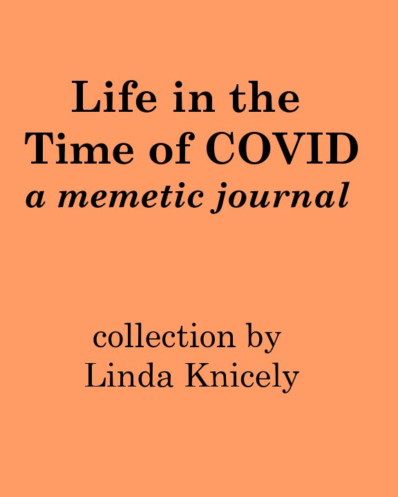 Life in the Time of COVID nach Linda Knicely anzeigen