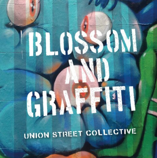 Ver Blossom and Graffiti por Union Street Collective