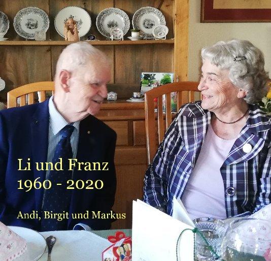 Li und Franz 1960 - 2020 nach Andi, Birgit und Markus anzeigen