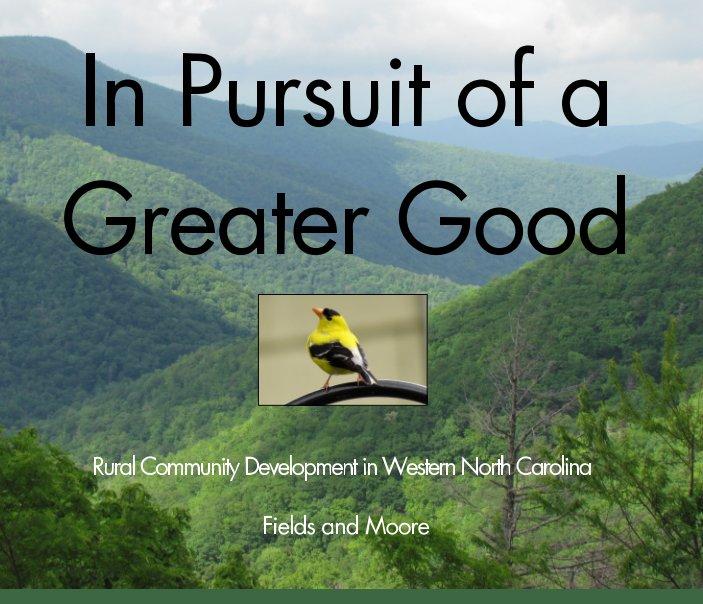 In Pursuit of a Greater Good nach Jay Fields, Janet Moore anzeigen