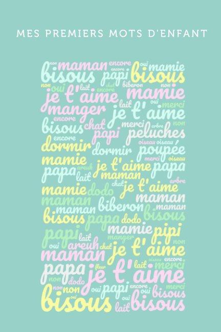 Premiers mots d'enfant nach Emmanuelle SIDADOU anzeigen
