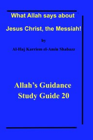 What Allah says about Jesus Christ, the Messiah! book cover