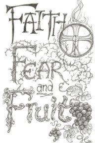 Faith, Fear and Fruit: Candid Conversations with God book cover