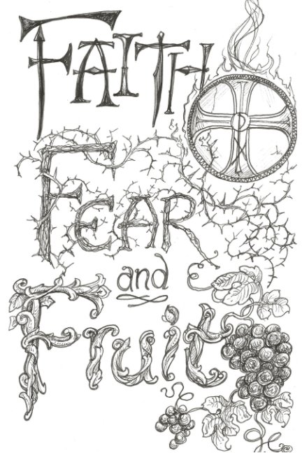 View Faith, Fear and Fruit: Candid Conversations with God by Mueller