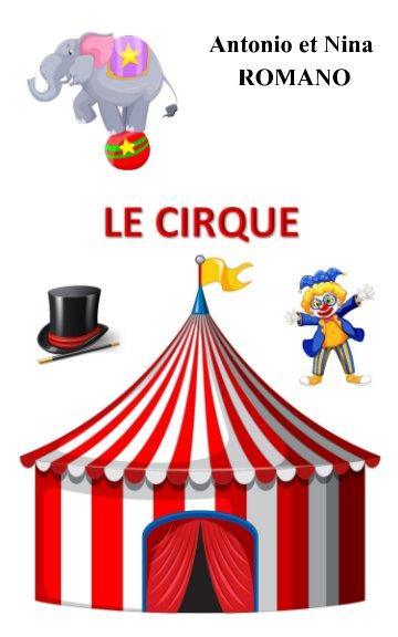 View Le cirque by Antonio ROMANO, Nina ROMANO