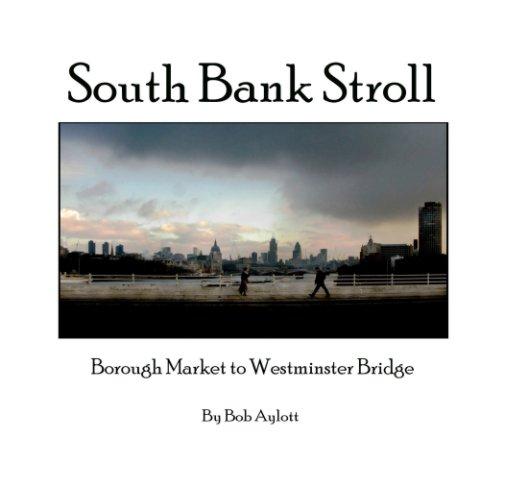 View South Bank Stroll by Bob Aylott