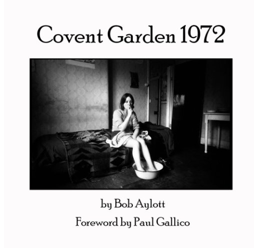 View Covent Garden 1972 by Bob Aylott, with Paul Gallico