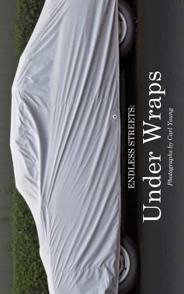View Endless Streets: Under Wraps by Carl Young