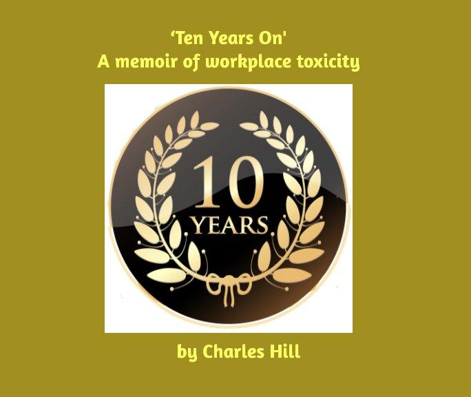 Bekijk 'Ten Years On' op Charles Hill