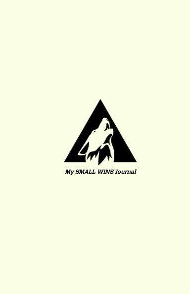 "View My SMALL WINS Journal by Ramon ""Illmind"" Ibanga Jr."