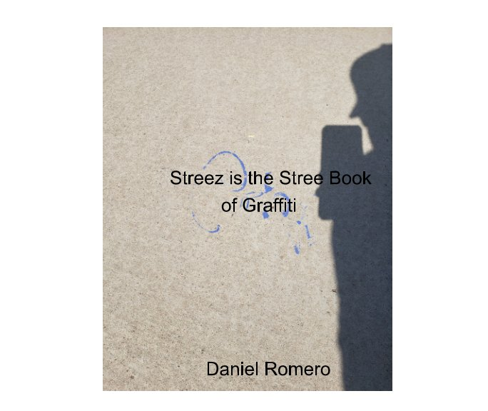 View Streez is the Stree Book of Graffiti by Daniel Romero
