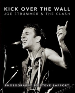 Kick Over The Wall: Joe Strummer and The Clash (softcover) book cover