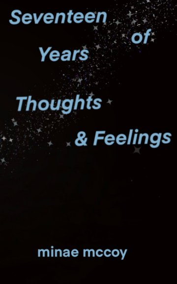 Seventeen Years of Thoughts and Feelings nach Minae McCoy anzeigen