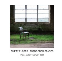 Empty Places : Abandoned Spaces book cover