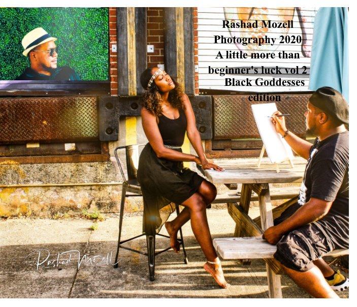 Rashad Mozell Photography 2020 A little more than beginner's Luck vol 2 nach Rashad Mozell anzeigen