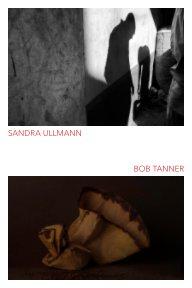 Sandra Ullmann - Bob Tanner Exhibition Catalog book cover