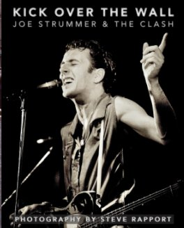 Kick Over The Wall: Joe Strummer and The Clash (hardback) book cover