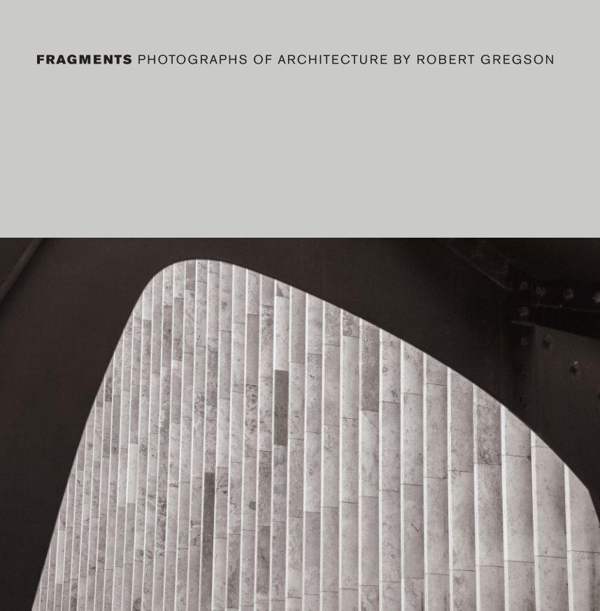 Bekijk Fragments op Robert Gregson