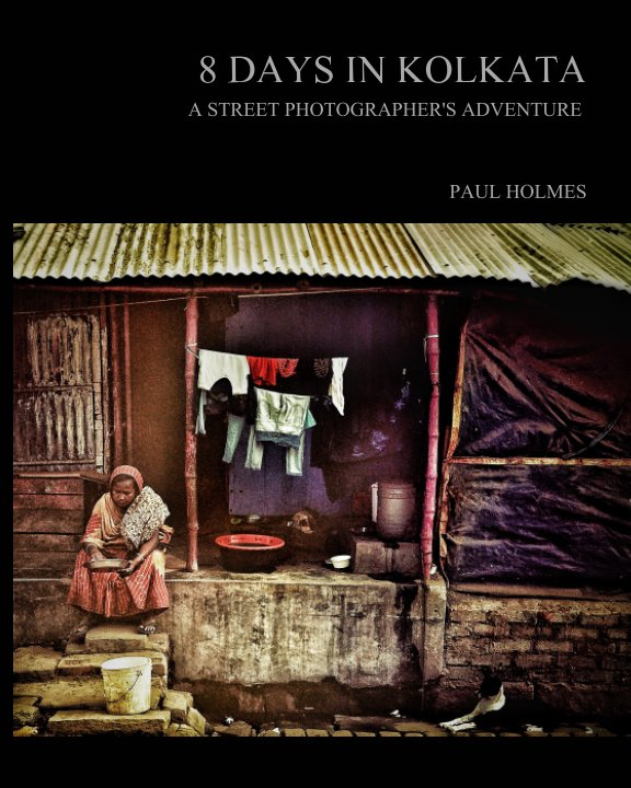 View 8 days in kolkata by Paul Holmes