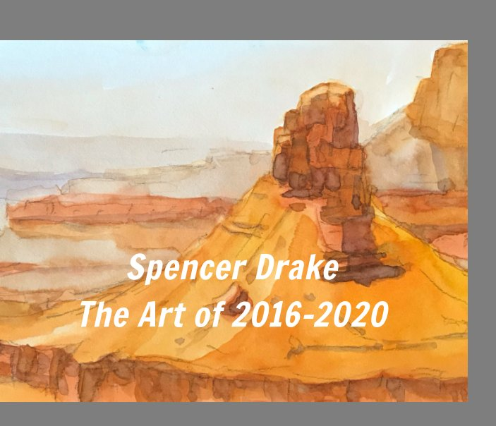 View Spencer Drake the Art of 2016-2020 by Spencer Drake