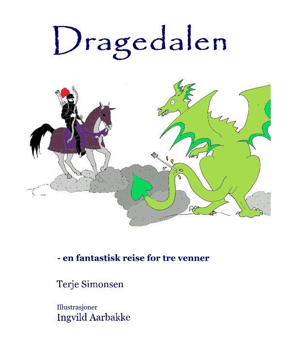 View Dragedalen by Terje Simonsen Illustrasjoner Ingvild Aarbakke