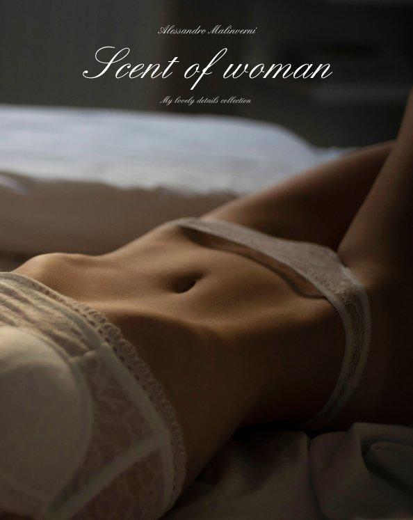 Visualizza Scent of woman di Alessandro Malinverni