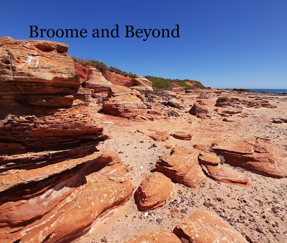 View Broome and Beyond by Joseph Mania