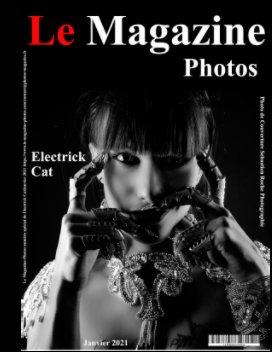 Le Magazine-Photos,un numéro Spécial avec Electrick Cat Janvier 2021 book cover