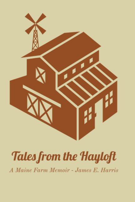 View Tales from the Hayloft by James E. Harris