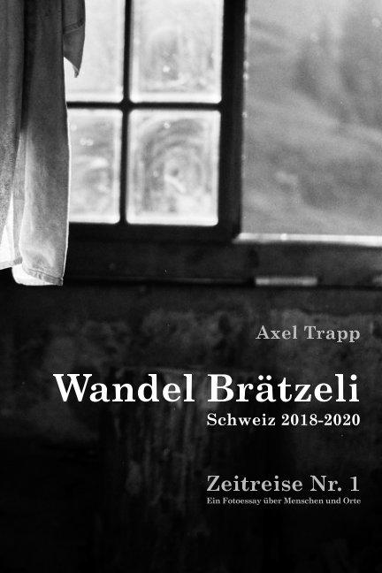 Ver Wandel Brätzeli - Zeitreise Nr. 1 por Axel Trapp